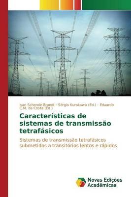 Caracteristicas de Sistemas de Transmissao Tetrafasicos (Paperback)