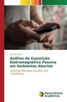 Analise Da Exposicao Eletromagnetica Passiva Em Ambientes Abertos (Paperback)