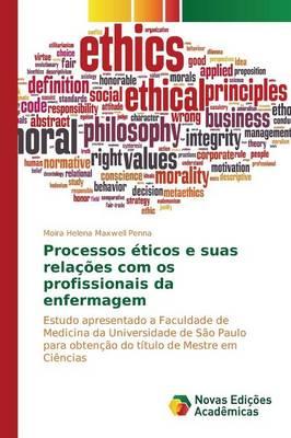 Processos Eticos E Suas Relacoes Com OS Profissionais Da Enfermagem (Paperback)