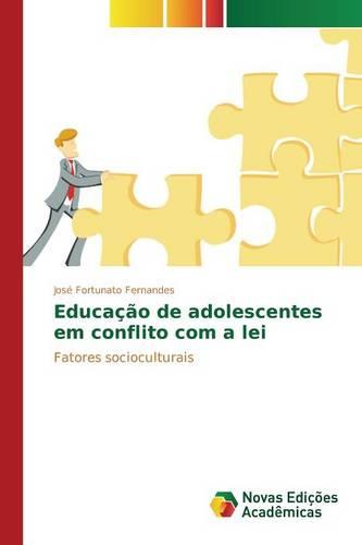 Educacao de Adolescentes Em Conflito Com a Lei (Paperback)