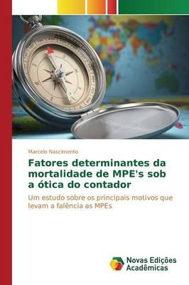 Fatores Determinantes Da Mortalidade de Mpe's Sob a Otica Do Contador (Paperback)