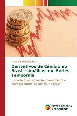 Derivativos de Cambio No Brasil - Analises Em Series Temporais (Paperback)