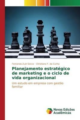 Planejamento Estrategico de Marketing E O Ciclo de Vida Organizacional (Paperback)