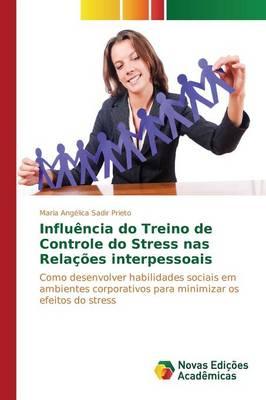 Influencia Do Treino de Controle Do Stress NAS Relacoes Interpessoais (Paperback)