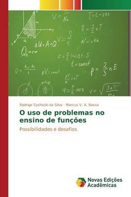 O USO de Problemas No Ensino de Funcoes (Paperback)