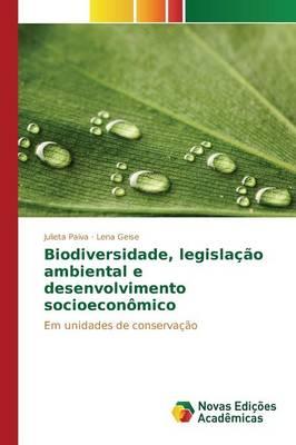 Biodiversidade, Legislacao Ambiental E Desenvolvimento Socioeconomico (Paperback)
