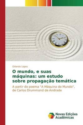 O Mundo, E Suas Maquinas: Um Estudo Sobre Propagacao Tematica (Paperback)