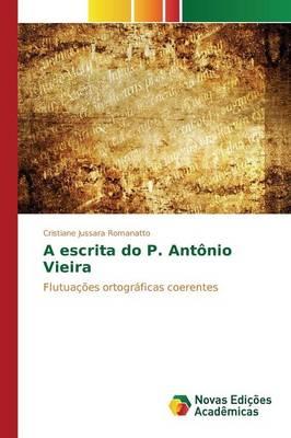 A Escrita Do P. Ant nio Vieira (Paperback)