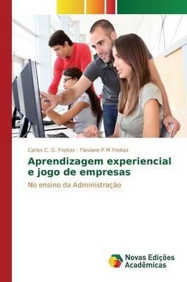 Aprendizagem Experiencial E Jogo de Empresas (Paperback)
