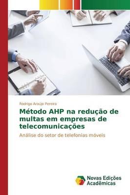 Metodo Ahp Na Reducao de Multas Em Empresas de Telecomunicacoes (Paperback)