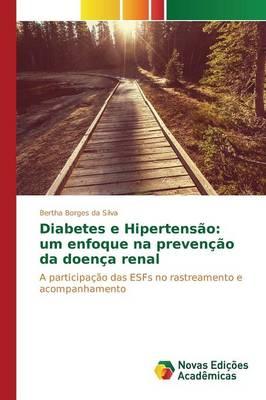 Diabetes E Hipertensao: Um Enfoque Na Prevencao Da Doenca Renal (Paperback)