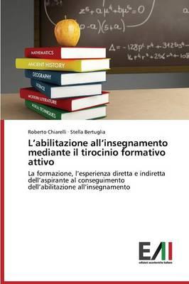 L'Abilitazione All'insegnamento Mediante Il Tirocinio Formativo Attivo (Paperback)