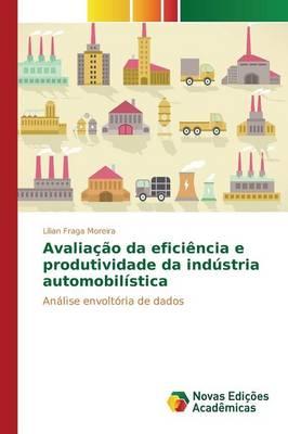 Avaliacao Da Eficiencia E Produtividade Da Industria Automobilistica (Paperback)