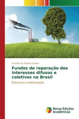 Fundos de Reparacao DOS Interesses Difusos E Coletivos No Brasil (Paperback)