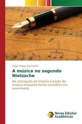 A Musica No Segundo Nietzsche (Paperback)