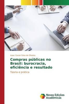 Compras Publicas No Brasil: Burocracia, Eficiencia E Resultado (Paperback)