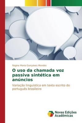 O USO Da Chamada Voz Passiva Sintetica Em Anuncios (Paperback)
