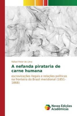 A Nefanda Pirataria de Carne Humana (Paperback)