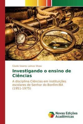 Investigando O Ensino de Ciencias (Paperback)