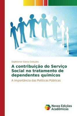 A Contribuicao Do Servico Social No Tratamento de Dependentes Quimicos (Paperback)