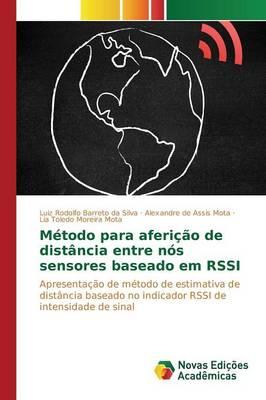 Metodo Para Afericao de Distancia Entre Nos Sensores Baseado Em Rssi (Paperback)