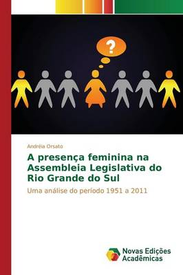 A presenca feminina na Assembleia Legislativa do Rio Grande do Sul (Paperback)