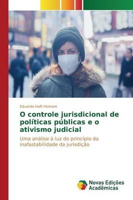 O Controle Jurisdicional de Politicas Publicas E O Ativismo Judicial (Paperback)