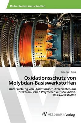 Oxidationsschutz Von Molybdan-Basiswerkstoffen (Paperback)