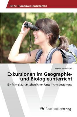 Exkursionen Im Geographie- Und Biologieunterricht (Paperback)