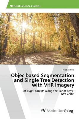 Objec Based Segmentation and Single Tree Detection with Vhr Imagery (Paperback)