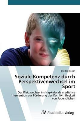 Soziale Kompetenz Durch Perspektivenwechsel Im Sport (Paperback)