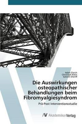 Die Auswirkungen osteopathischer Behandlungen beim Fibromyalgiesyndrom (Paperback)