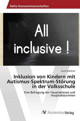 Inklusion Von Kindern Mit Autismus-Spektrum-Storung in Der Volksschule (Paperback)
