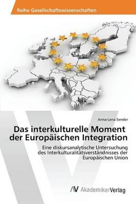Das Interkulturelle Moment Der Europaischen Integration (Paperback)