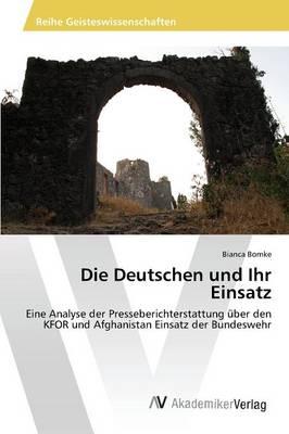 Die Deutschen Und Ihr Einsatz (Paperback)