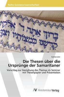 Die Thesen Uber Die Ursprunge Der Samaritaner (Paperback)
