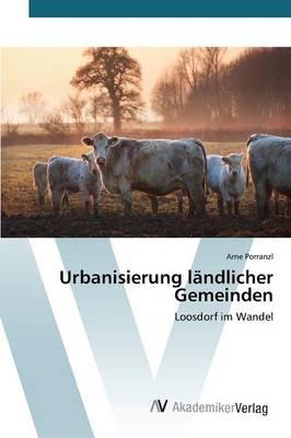 Urbanisierung Landlicher Gemeinden (Paperback)