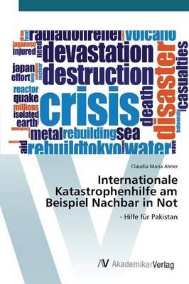 Internationale Katastrophenhilfe Am Beispiel Nachbar in Not (Paperback)