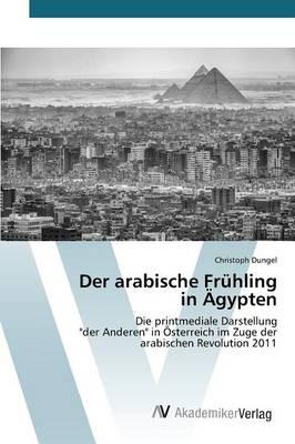 Der Arabische Fruhling in Agypten (Paperback)