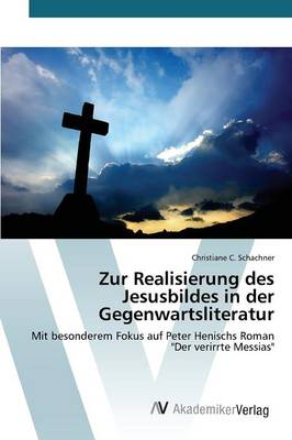 Zur Realisierung Des Jesusbildes in Der Gegenwartsliteratur (Paperback)