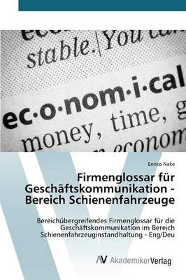 Firmenglossar Fur Geschaftskommunikation - Bereich Schienenfahrzeuge (Paperback)