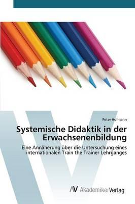 Systemische Didaktik in Der Erwachsenenbildung (Paperback)