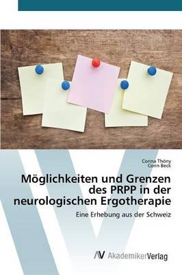 Moglichkeiten Und Grenzen Des Prpp in Der Neurologischen Ergotherapie (Paperback)