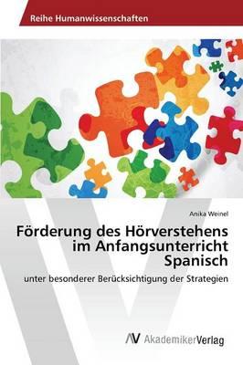 Forderung Des Horverstehens Im Anfangsunterricht Spanisch (Paperback)