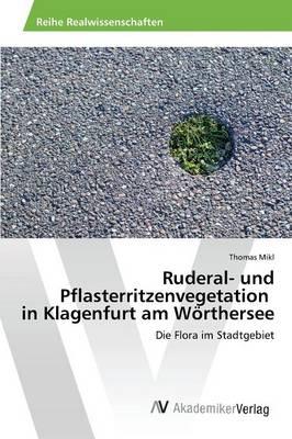 Ruderal- Und Pflasterritzenvegetation in Klagenfurt Am Worthersee (Paperback)