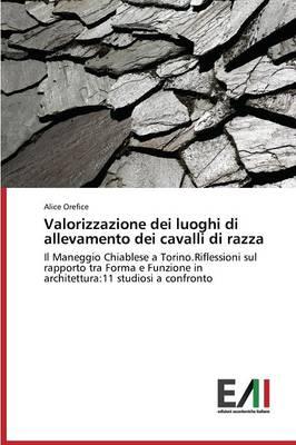 Valorizzazione Dei Luoghi Di Allevamento Dei Cavalli Di Razza (Paperback)