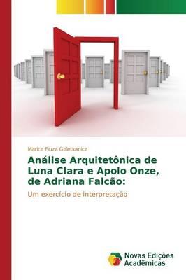 Analise Arquitetonica de Luna Clara E Apolo Onze, de Adriana Falcao (Paperback)