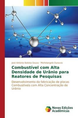 Combustivel Com Alta Densidade de Uranio Para Reatores de Pesquisas (Paperback)