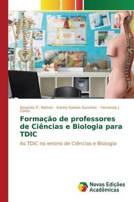 Formacao de Professores de Ciencias E Biologia Para Tdic (Paperback)