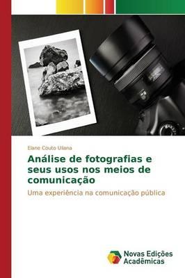 Analise de Fotografias E Seus Usos Nos Meios de Comunicacao (Paperback)